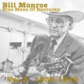 Blue Moon Of Kentucky Vol.2 1936-1949 by Bill Monroe