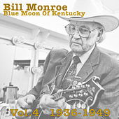 Blue Moon Of Kentucky Vol.4 1936-1949 by Bill Monroe