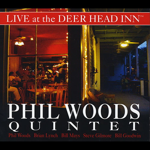 Live At the Deer Head Inn by Phil Woods