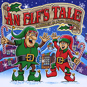 An Elf's Tale: A Journey to Save Christmas by The Creators