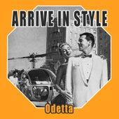 Arrive In Style by Odetta