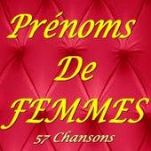 Prénoms de femmes (57 chansons) de Various Artists