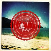 Hanging Out In Sunshine, Vol. 1 (Sunny Chill Out Grooves) by Various Artists