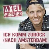 Ich komm zurück (nach Amsterdam) von Axel Fischer