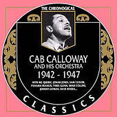 Cab Calloway and His Orchestra 1942-1947 by Cab Calloway & His Orchestra