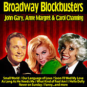 Broadway Blockbusters : John Gary,Anne Margret and Carol Channing by Various Artists