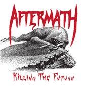 Killing the Future de Aftermath