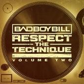 Respect the Technique, Vol. 2 by Bad Boy Bill