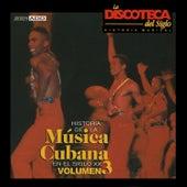 La Discoteca del Siglo - Historia de la Música Cubana en el Siglo Xx, Vol. 3 de Various Artists