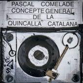 Concepte General De La Quincalla Catalana de Pascal Comelade
