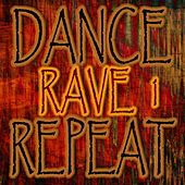 Dance Rave Repeat 1 by Various Artists