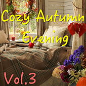 Cozy Autumn Evening, Vol. 3 by Various Artists