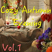 Cozy Autumn Evening, Vol. 1 von Various Artists