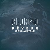 Rêveur (Pour Anatole) de Georgio