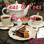 Teas And Pies Evening, Vol. 2 de Various Artists
