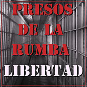 Presos de la Rumba Libertad von Various Artists