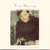 Never Picture Perfect by Rich Mullins