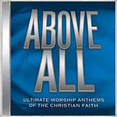 Ultimate Worship Anthems: Above All von Various Artists