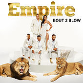 Bout 2 Blow (feat. Yazz and Timbaland) von Empire Cast