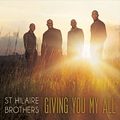 Giving You My All by St Hilaire Brothers