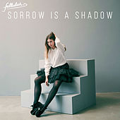 Sorrow Is a Shadow by Fallulah