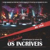 Netinho comemora 50 anos de: Os Incríveis (Ao Vivo) de Os Incríveis