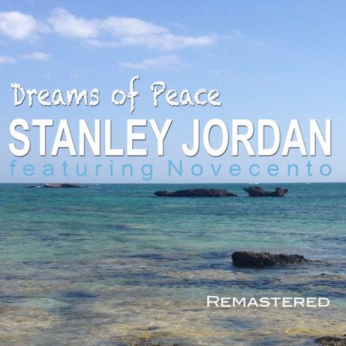 Dreams of Peace (Remastered) by Stanley Jordan