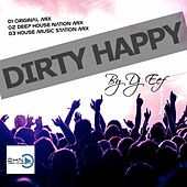 Dirty Happy de DJ Eef