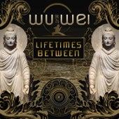 Lifetimes Between de Wu Wei