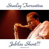 Jubilee Shout!!! (Remastered 2015) by Stanley Turrentine