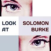 Look at by Solomon Burke