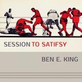 Session To Satisfy de Ben E. King