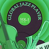 Global Jazz Player, Vol. 5 by Various Artists
