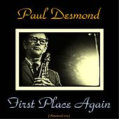 First Place Again (Remastered 2015) by Paul Desmond