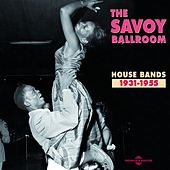 The Savoy Ballroom - House Bands 1931-1955 de Various Artists