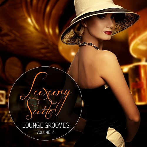 Luxury Suite Lounge Grooves, Vol.4 by Various Artists