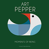 Moments Of Being by Art Pepper