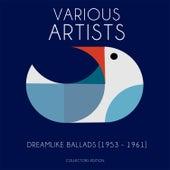 Dreamlike Ballads [1953 - 1962] de Various Artists