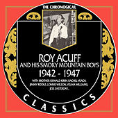 Chronological Classics 1942-1947 by Roy Acuff