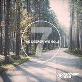 The Deeper We Go... , Vol. 7 de Various Artists