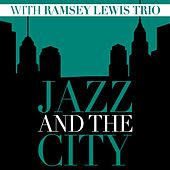 Jazz And The City With Ramsey Lewis Trio von Ramsey Lewis