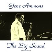 The Big Sound (Remastered 2015) de Gene Ammons