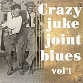 Crazy Juke Joint Blues, Vol. 1 de Various Artists