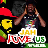 Jah Love Us by Fhiyahshua