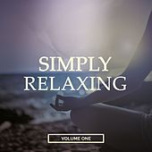 Simply Relaxing, Vol. 1 (FInest Calm Down & Chill Out Music) by Various Artists