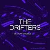 Mexican Divorce de The Drifters