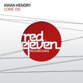 Come On de Kwan Hendry