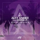 Close Enough (feat. Maria Z.) de Alyx Ander