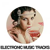 Electronic Music Tracks by Various Artists