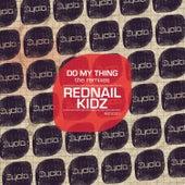 Do My Thing (The Remixes) von Rednail Kidz